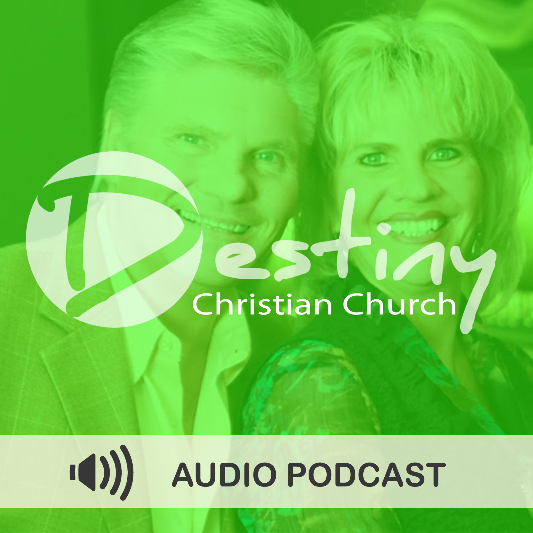 Destiny Christian Church: Pastors Joe & Vicki Braucht Audio